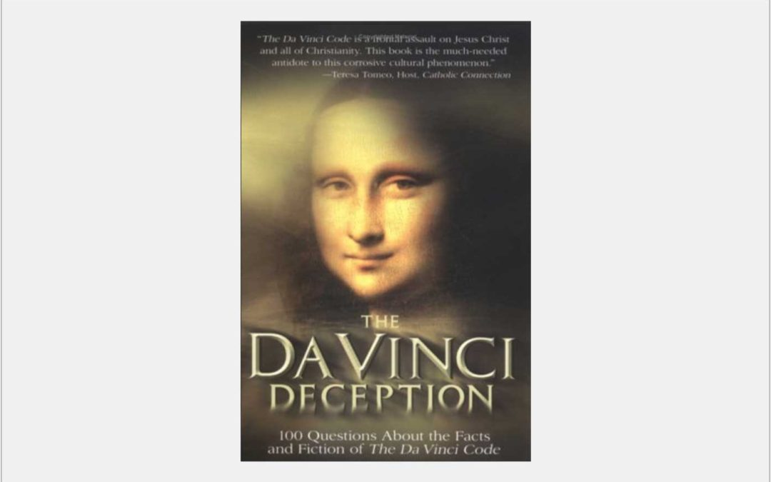 The Da Vinci Deception: 100 Questions About the Facts and Fiction of The Da Vinci Code